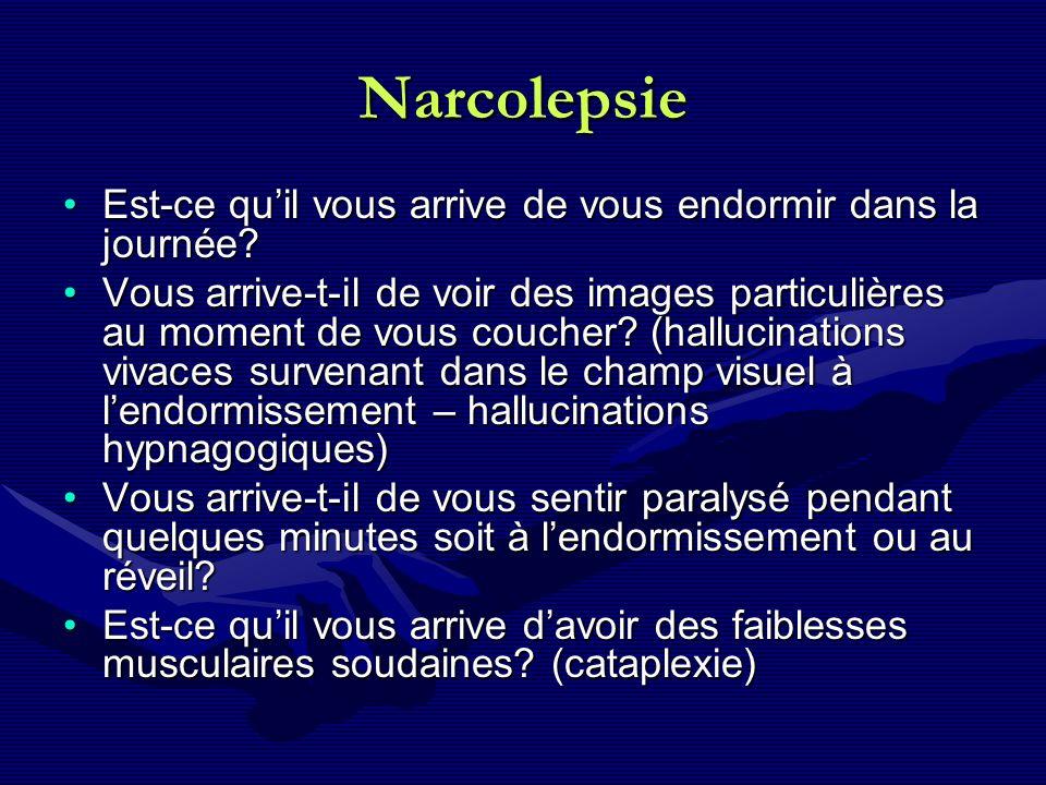Narcolepsie Est-ce qu'il vous arrive de vous endormir dans la journée