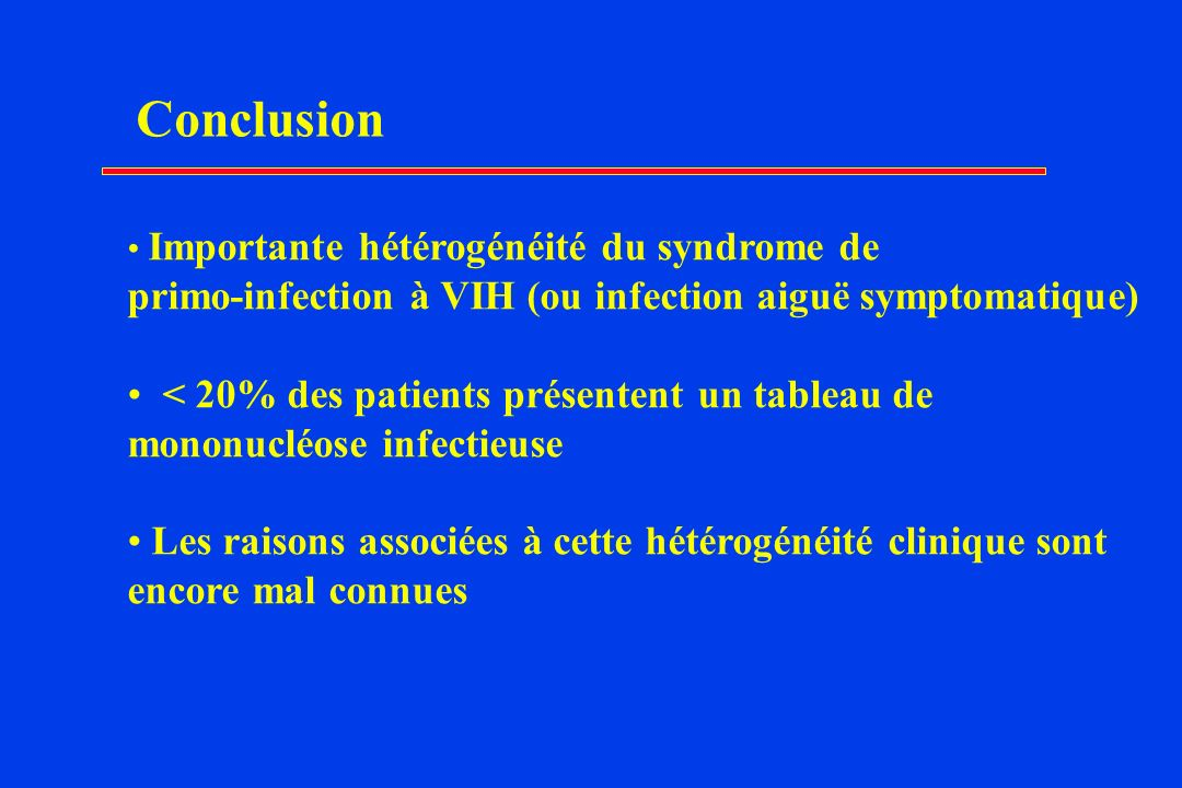 Conclusion primo-infection à VIH (ou infection aiguë symptomatique)