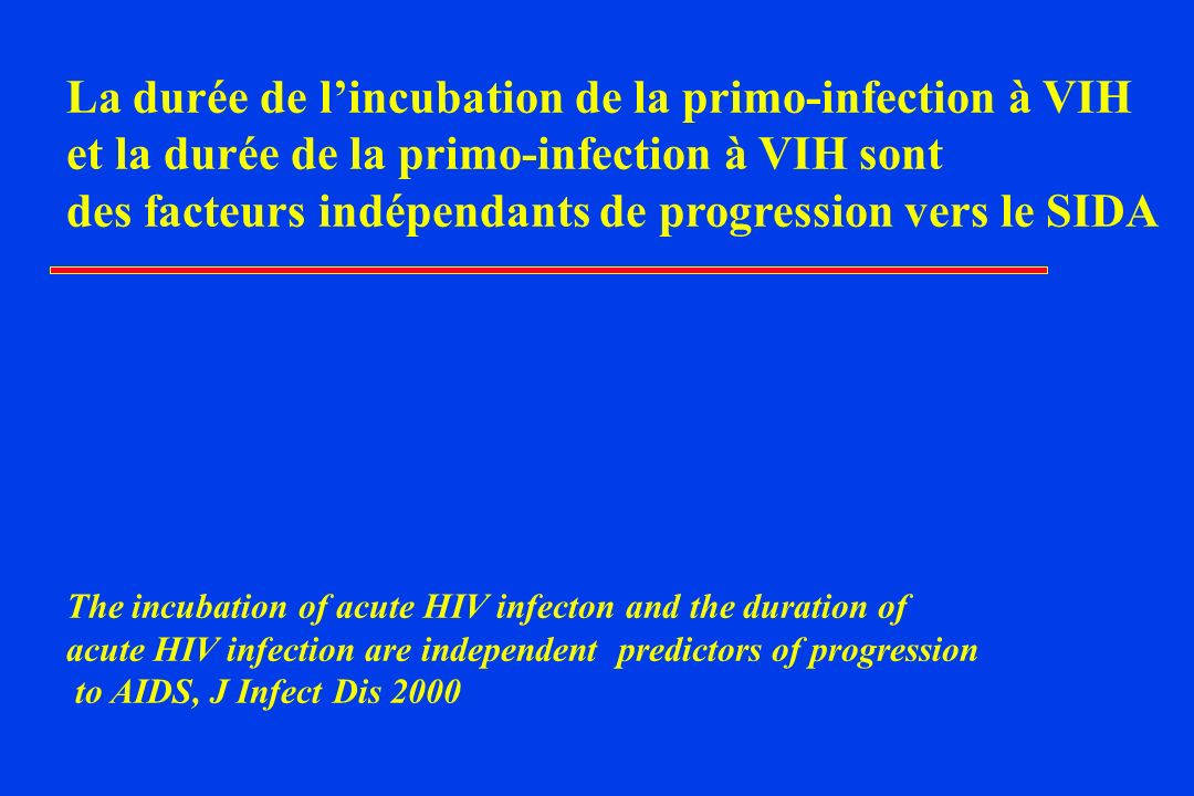 La durée de l'incubation de la primo-infection à VIH