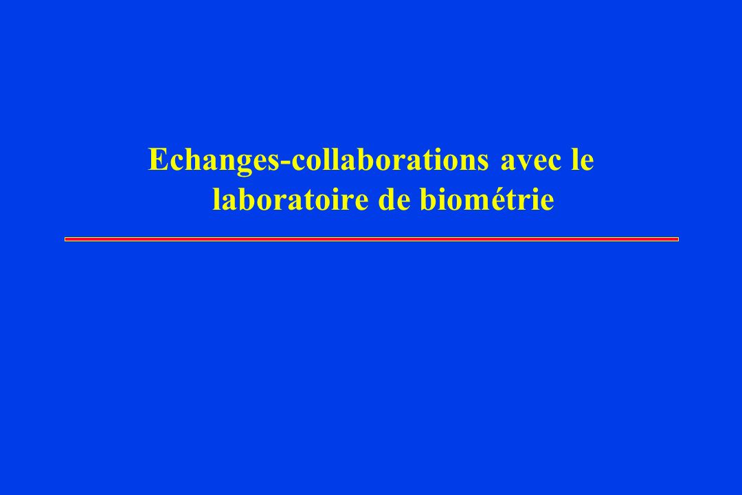 Echanges-collaborations avec le laboratoire de biométrie