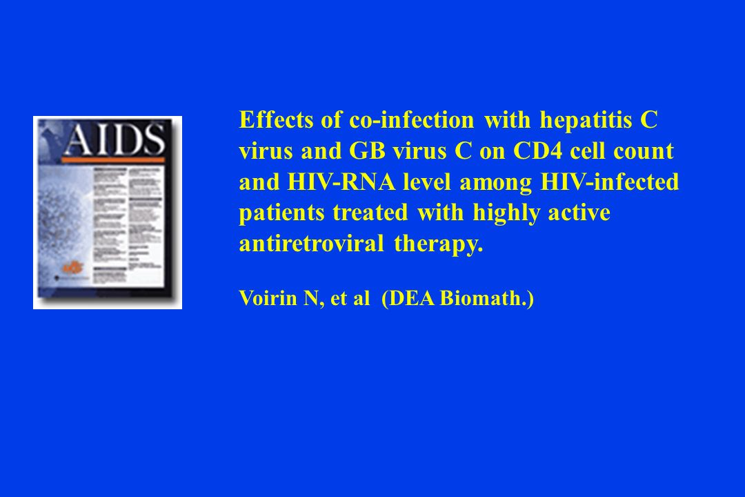 Effects of co-infection with hepatitis C virus and GB virus C on CD4 cell count and HIV-RNA level among HIV-infected patients treated with highly active antiretroviral therapy.