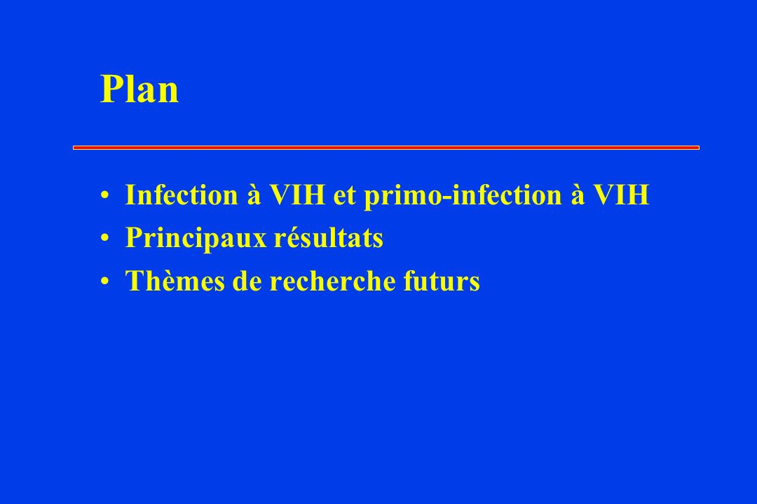 Plan Infection à VIH et primo-infection à VIH Principaux résultats