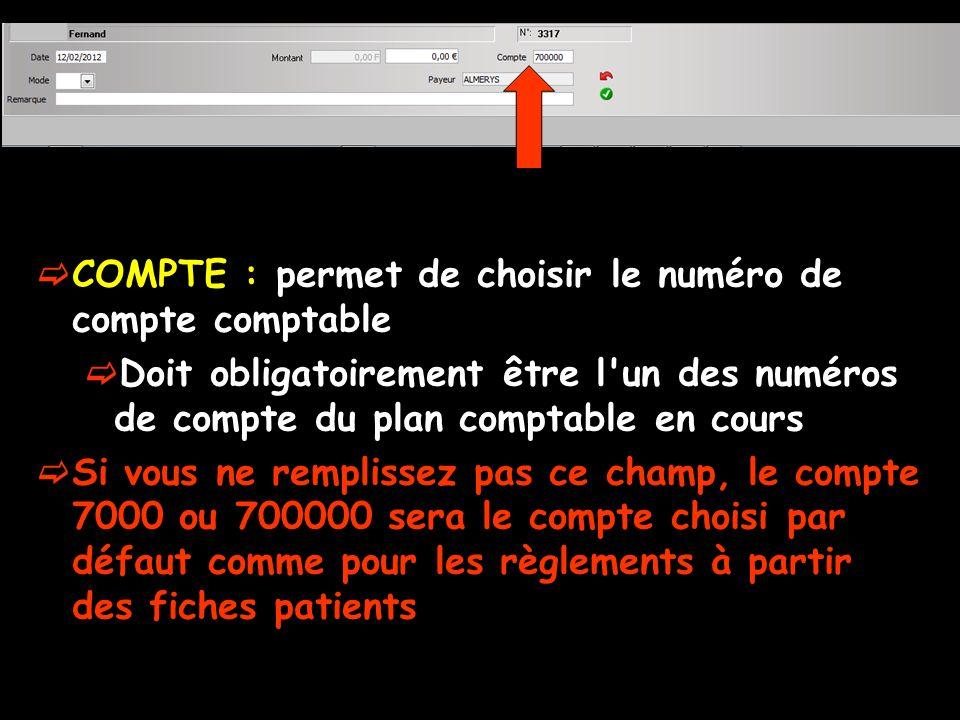 COMPTE : permet de choisir le numéro de compte comptable