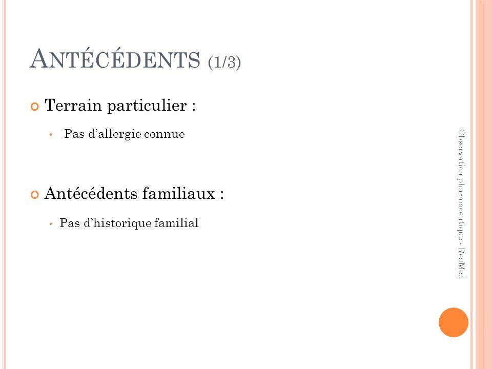 Antécédents (1/3) Terrain particulier : Antécédents familiaux :