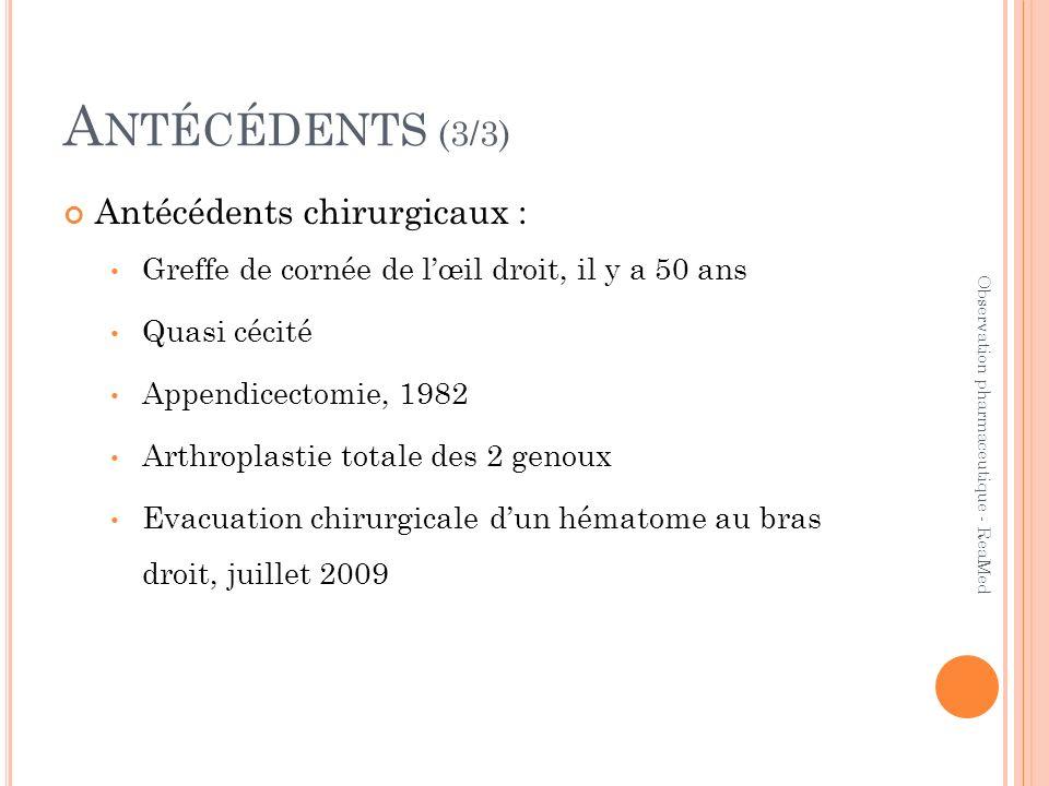 Antécédents (3/3) Antécédents chirurgicaux :