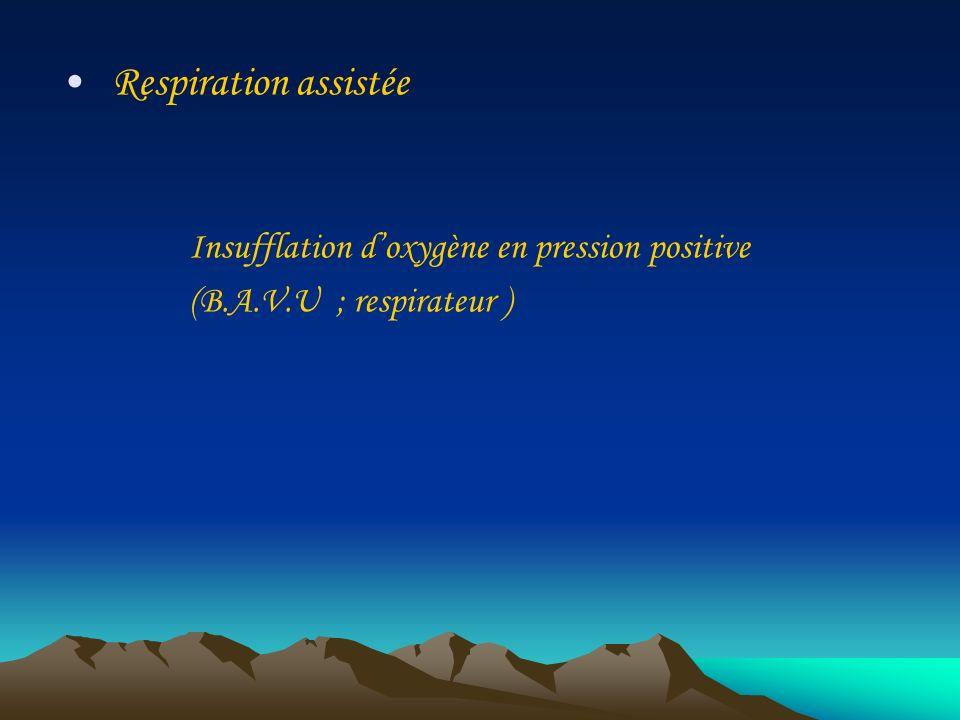 Respiration assistée Insufflation d'oxygène en pression positive