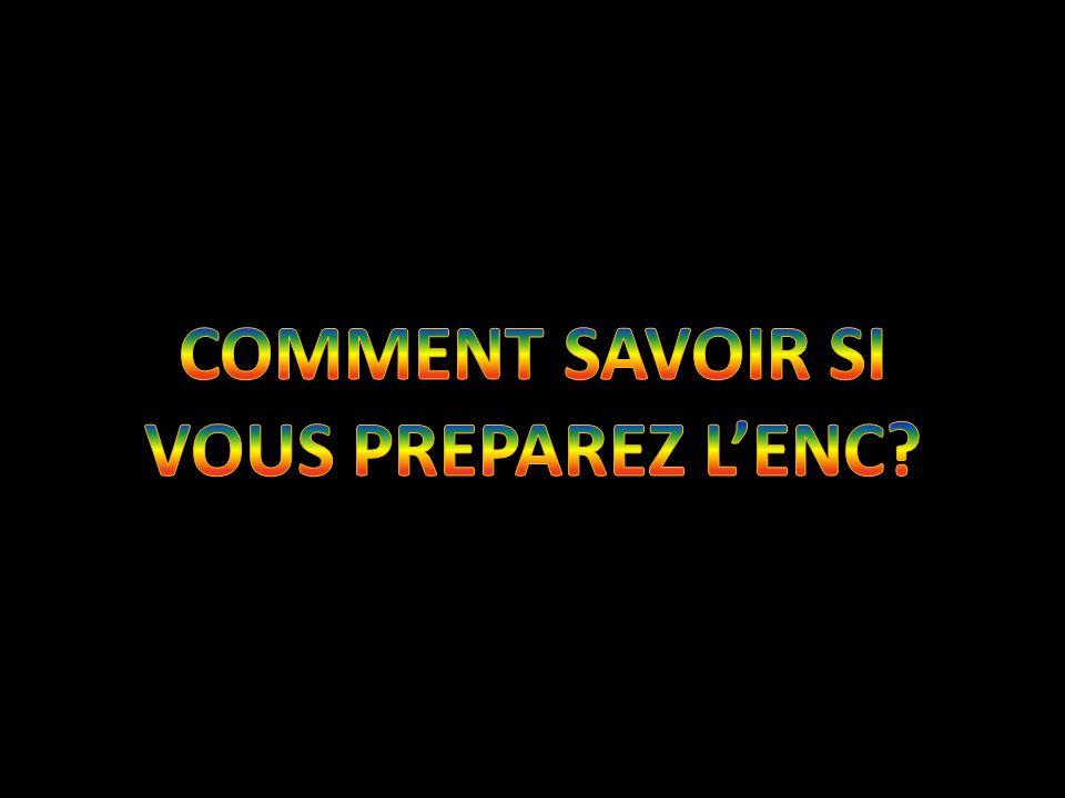 COMMENT SAVOIR SI VOUS PREPAREZ L'ENC
