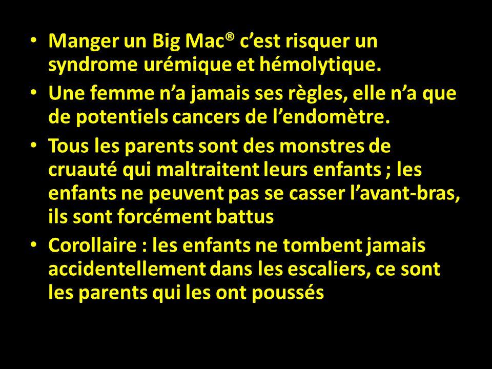 Manger un Big Mac® c'est risquer un syndrome urémique et hémolytique.