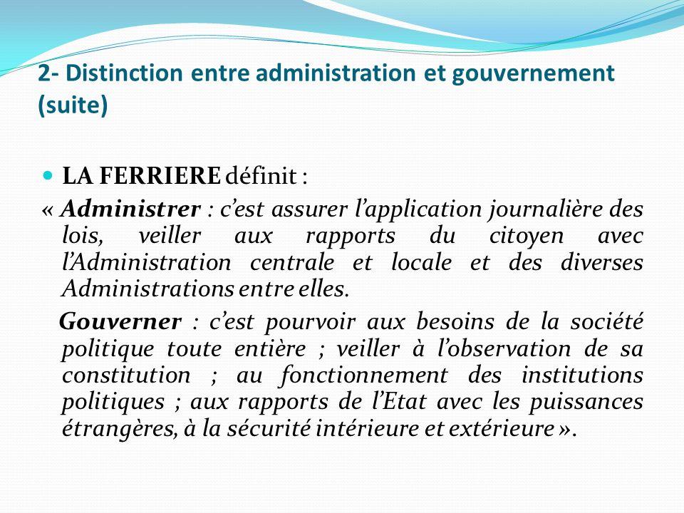 2- Distinction entre administration et gouvernement (suite)