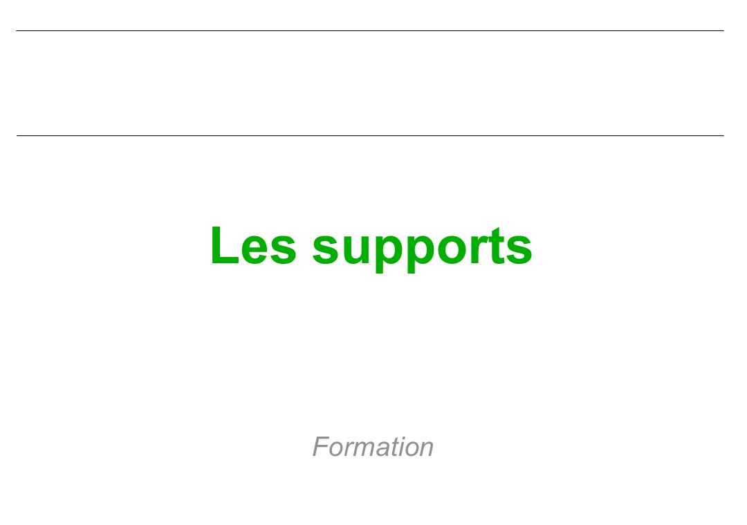 Les supports Formation