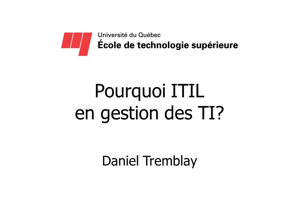 Pourquoi ITIL en gestion des TI