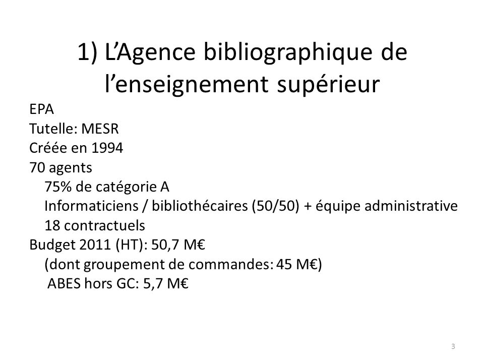 1) L'Agence bibliographique de l'enseignement supérieur