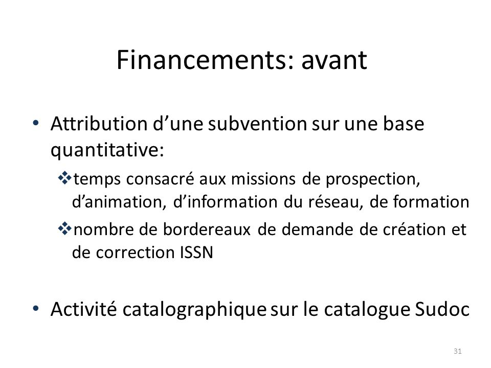 Financements: avant Attribution d'une subvention sur une base quantitative: