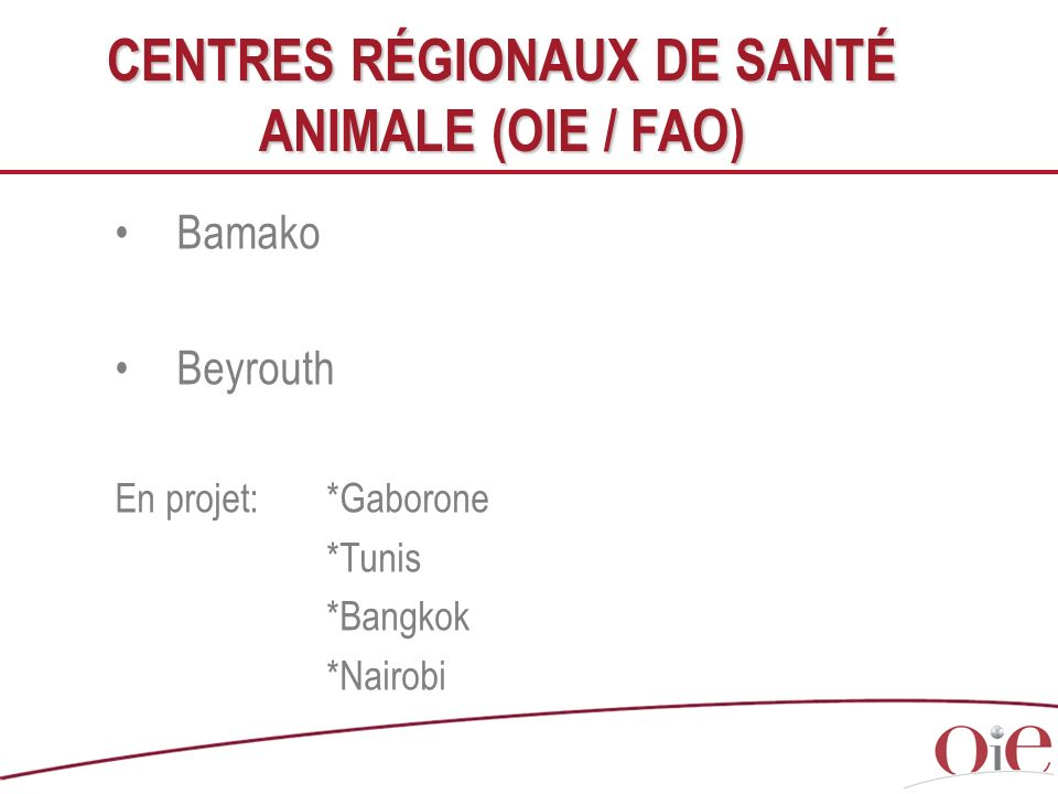 CENTRES RÉGIONAUX DE SANTÉ ANIMALE (OIE / FAO)