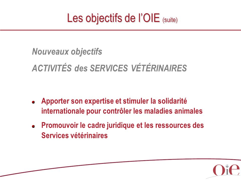 Les objectifs de l'OIE (suite)