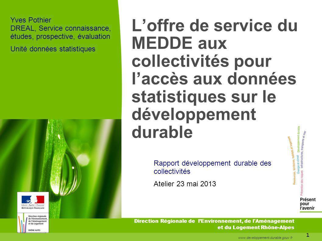 Y v e s P o t h i e r toitototototoot. Yves Pothier DREAL, Service connaissance, études, prospective, évaluation.