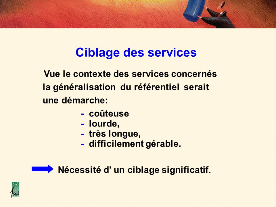Ciblage des services Vue le contexte des services concernés