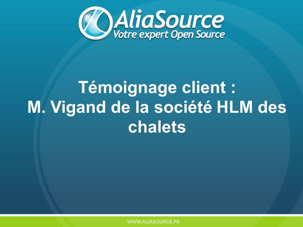 Témoignage client : M. Vigand de la société HLM des chalets