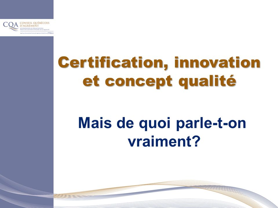 Certification, innovation Mais de quoi parle-t-on