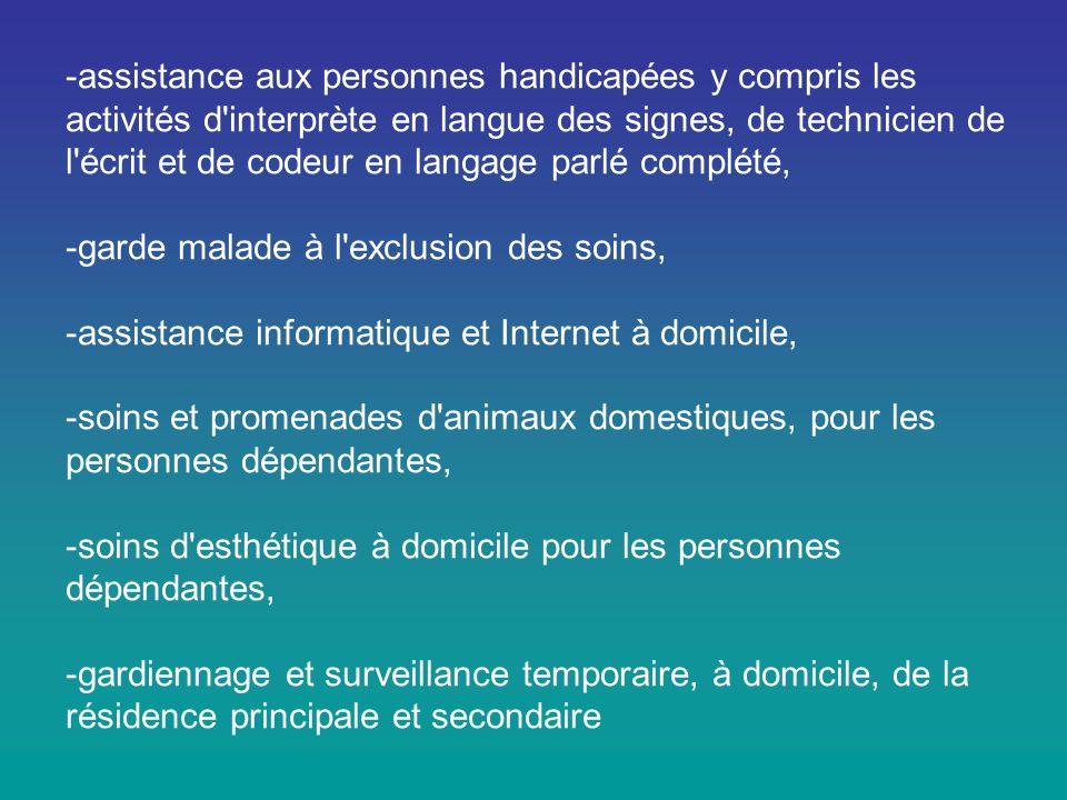 -assistance aux personnes handicapées y compris les activités d interprète en langue des signes, de technicien de l écrit et de codeur en langage parlé complété,