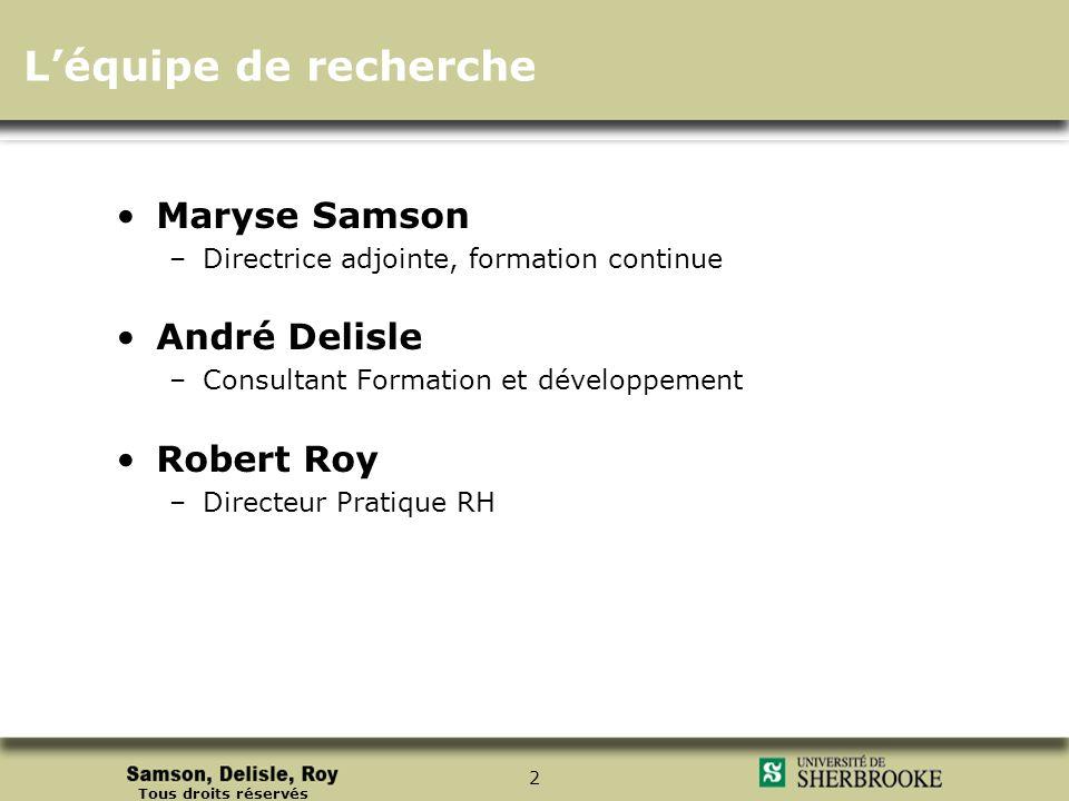 L'équipe de recherche Maryse Samson André Delisle Robert Roy