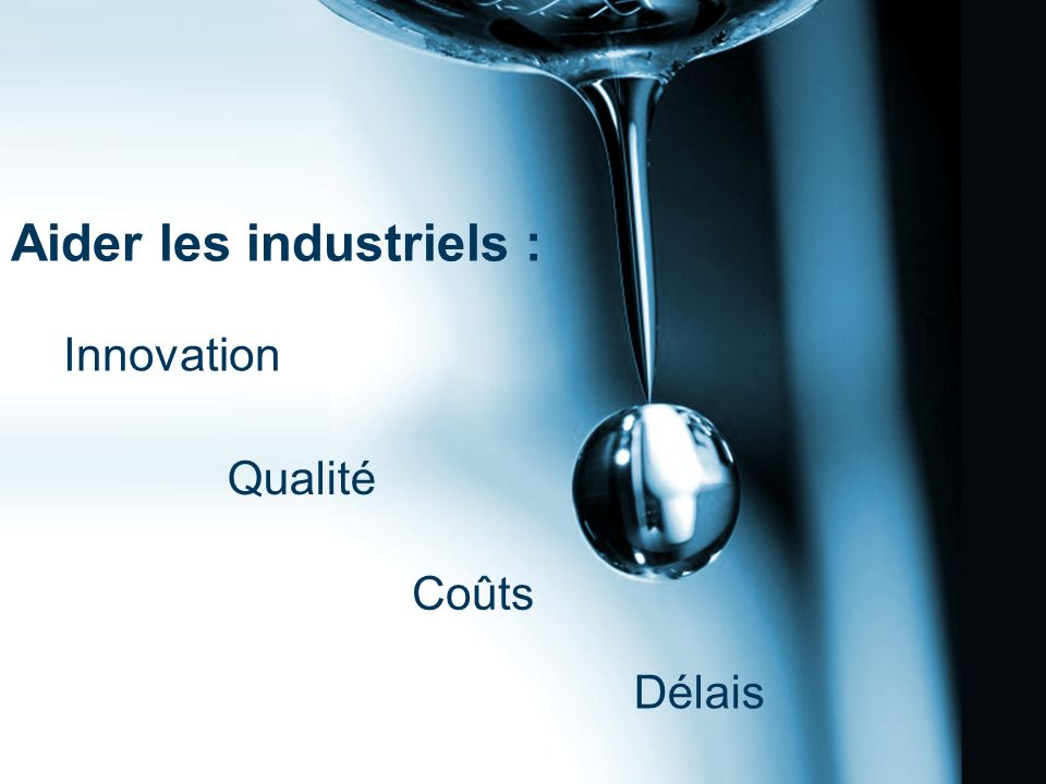 Aider les industriels :