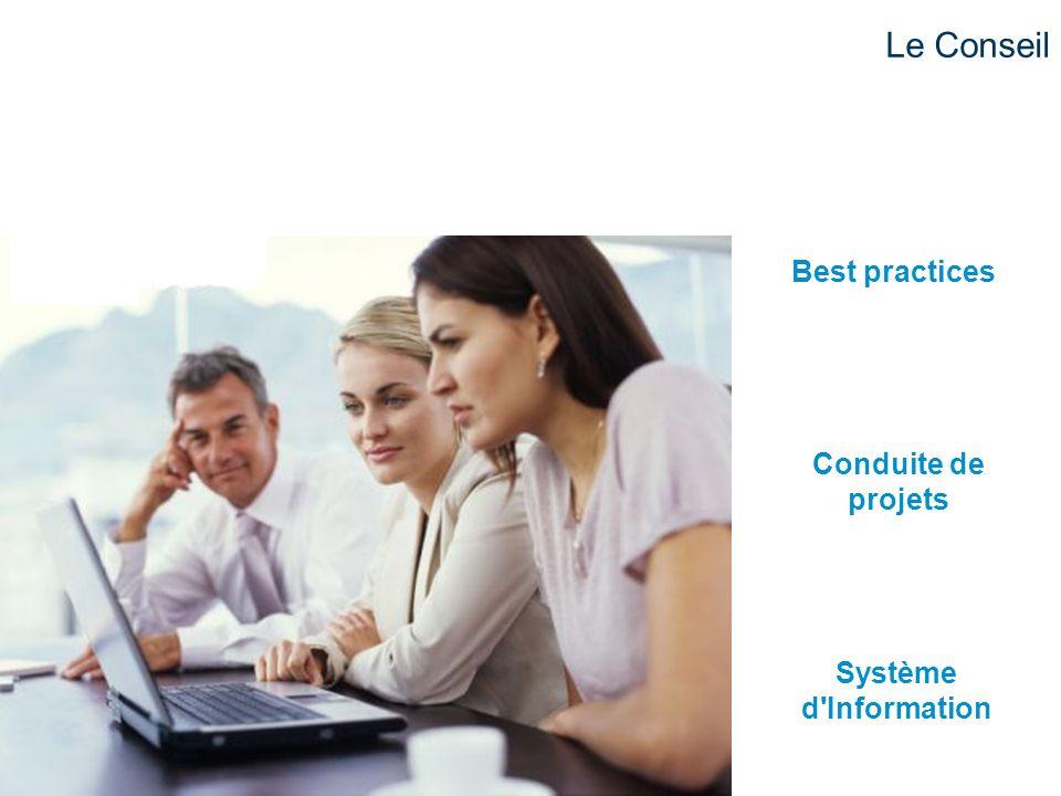 Le Conseil Best practices Conduite de projets Système d Information