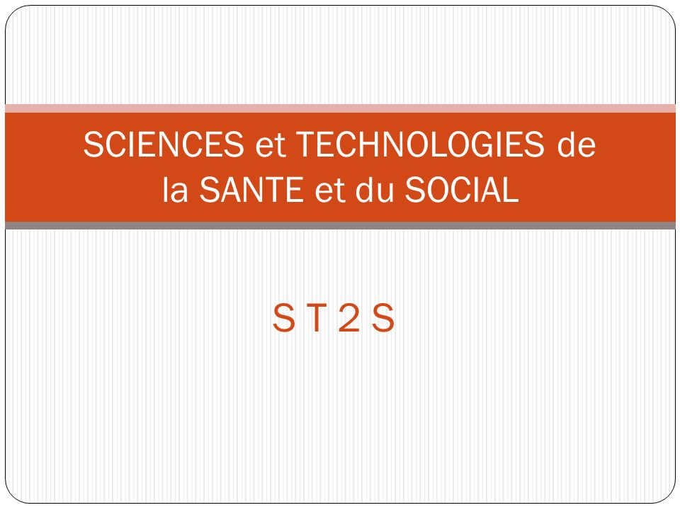 SCIENCES et TECHNOLOGIES de la SANTE et du SOCIAL
