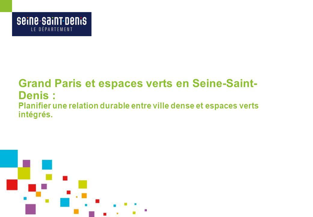 Grand Paris et espaces verts en Seine-Saint-Denis : Planifier une relation durable entre ville dense et espaces verts intégrés.