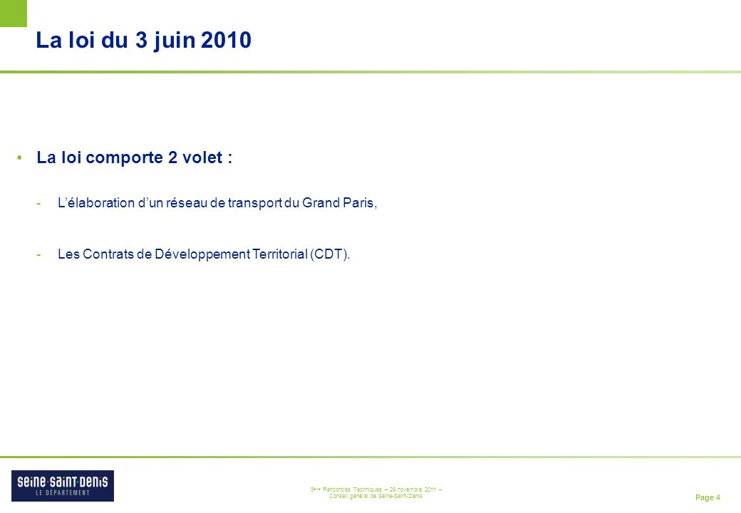 La loi du 3 juin 2010 La loi comporte 2 volet :