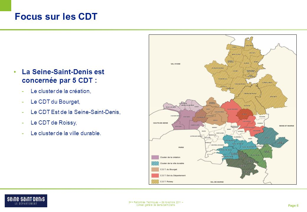 Focus sur les CDT La Seine-Saint-Denis est concernée par 5 CDT :