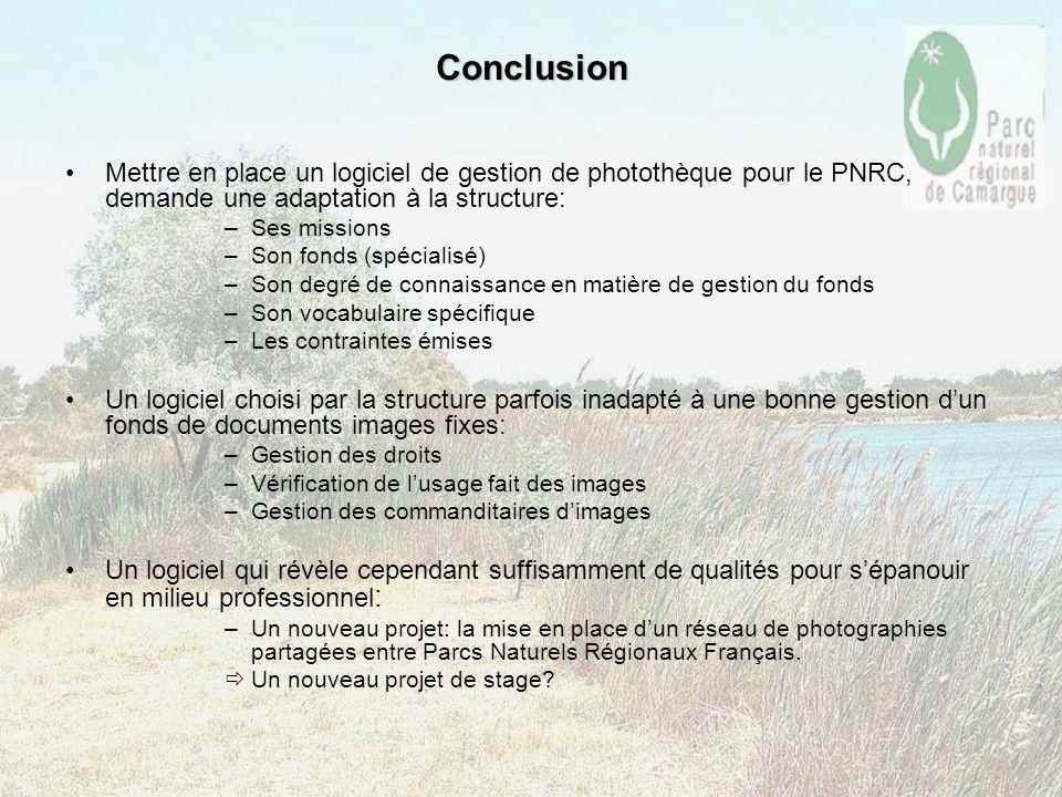 Conclusion Mettre en place un logiciel de gestion de photothèque pour le PNRC, demande une adaptation à la structure: