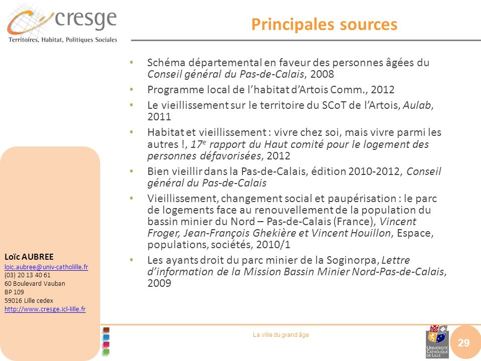 Principales sources Schéma départemental en faveur des personnes âgées du Conseil général du Pas-de-Calais, 2008.