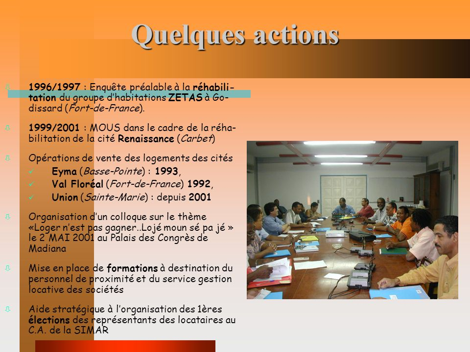 Quelques actions 1996/1997 : Enquête préalable à la réhabili-tation du groupe d'habitations ZETAS à Go-dissard (Fort-de-France).