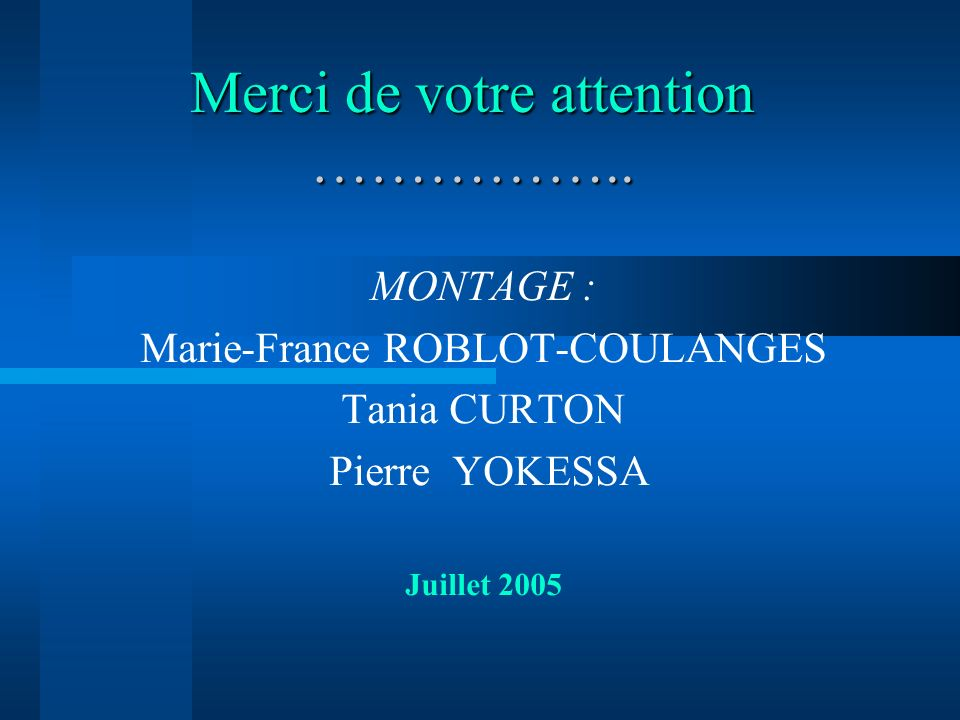 Merci de votre attention ……………..