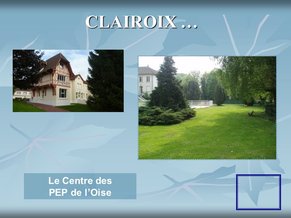 CLAIROIX … Le Centre des PEP de l'Oise