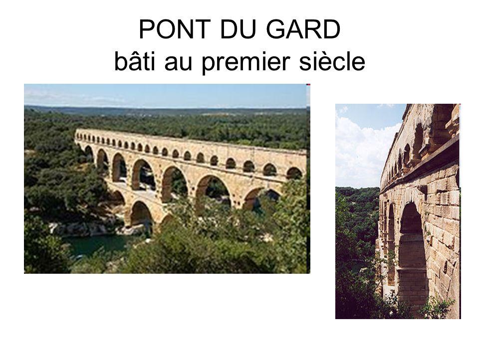 PONT DU GARD bâti au premier siècle