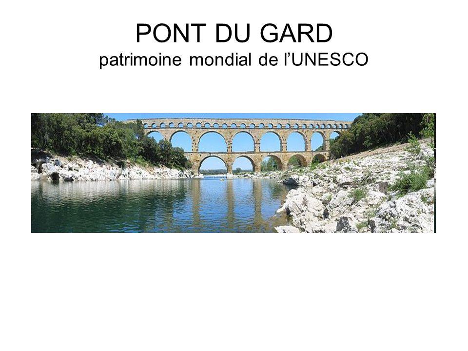 PONT DU GARD patrimoine mondial de l'UNESCO