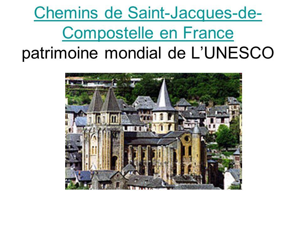 Chemins de Saint-Jacques-de-Compostelle en France patrimoine mondial de L'UNESCO
