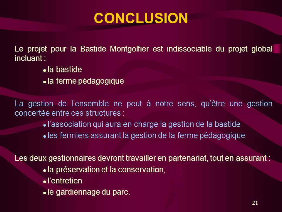CONCLUSION Le projet pour la Bastide Montgolfier est indissociable du projet global incluant :  la bastide.