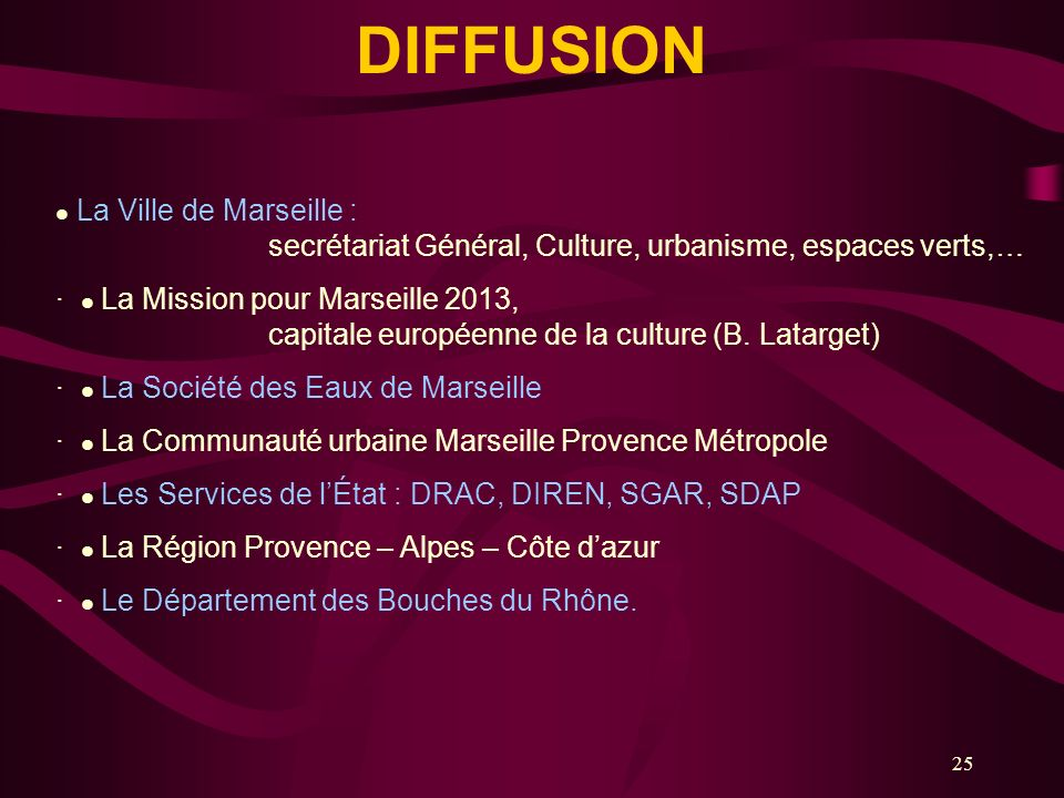 DIFFUSION La Ville de Marseille : secrétariat Général, Culture, urbanisme, espaces verts,…