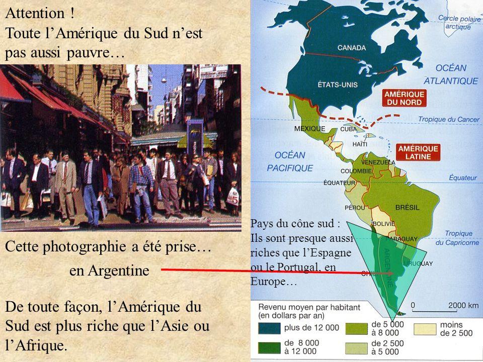 Toute l'Amérique du Sud n'est pas aussi pauvre…