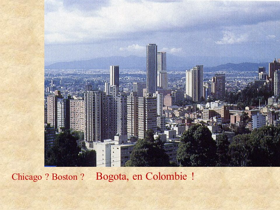 Chicago Boston Bogota, en Colombie !