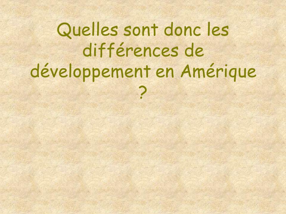 Quelles sont donc les différences de développement en Amérique
