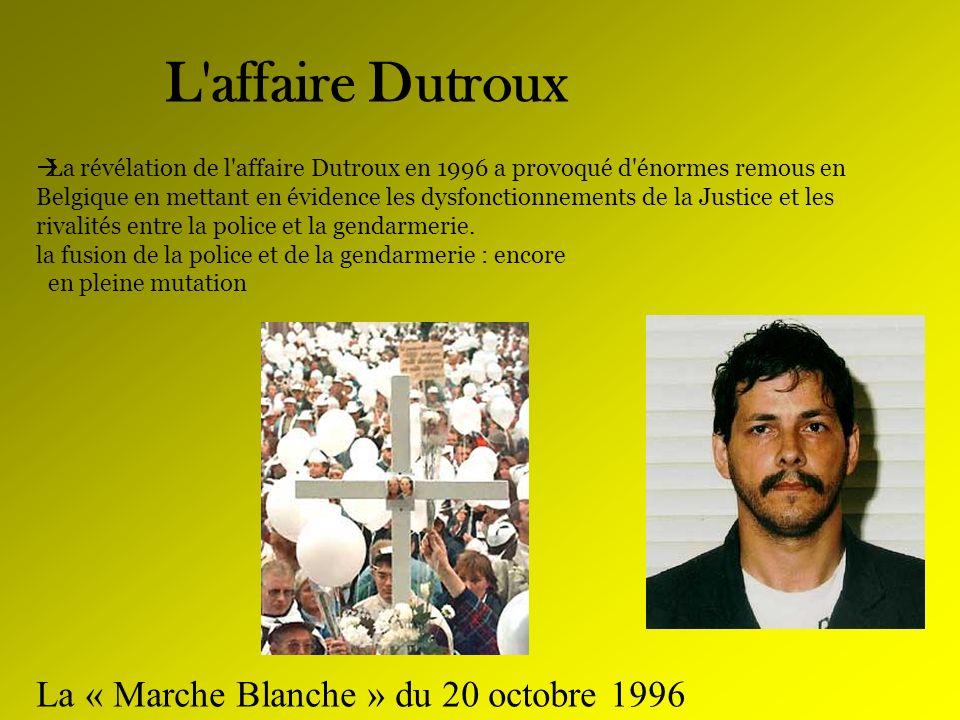 L affaire Dutroux La « Marche Blanche » du 20 octobre 1996