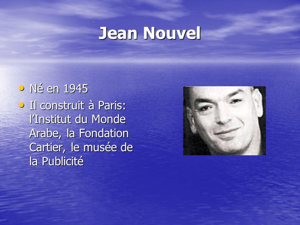 Jean Nouvel Né en 1945.