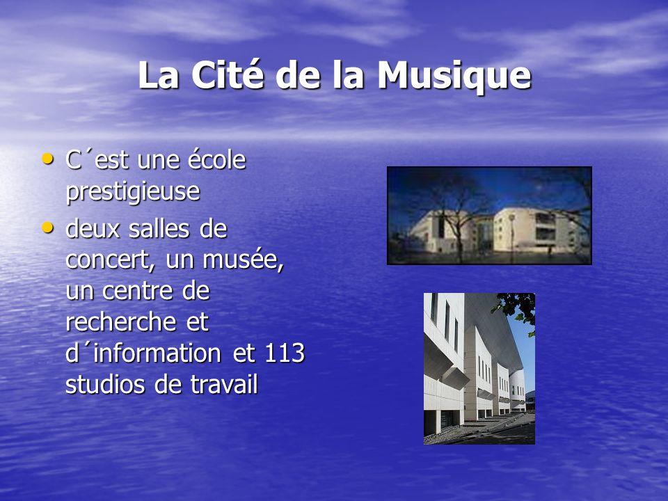 La Cité de la Musique C´est une école prestigieuse