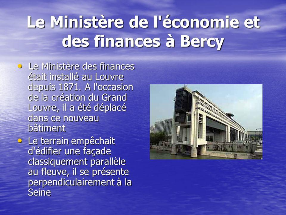 Le Ministère de l économie et des finances à Bercy