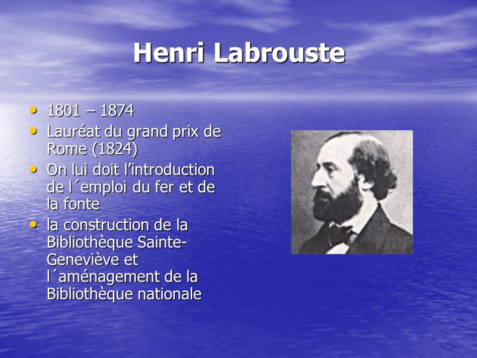 Henri Labrouste 1801 – 1874 Lauréat du grand prix de Rome (1824)