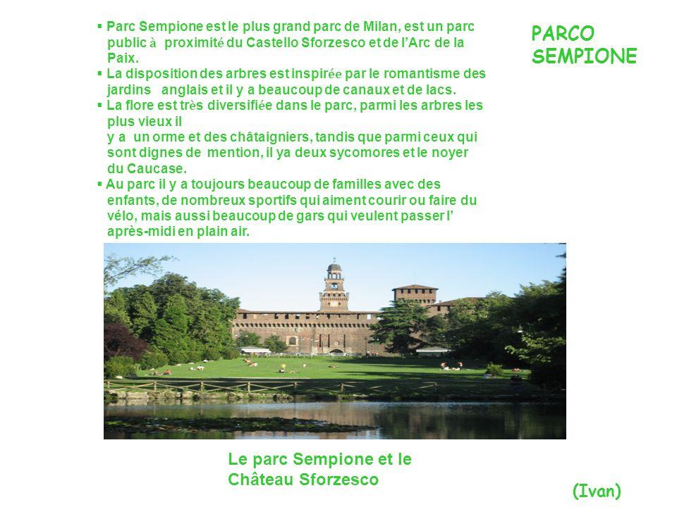 PARCO SEMPIONE Le parc Sempione et le Château Sforzesco (Ivan)